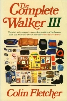 The Complete Walker III by Colin Fletcher