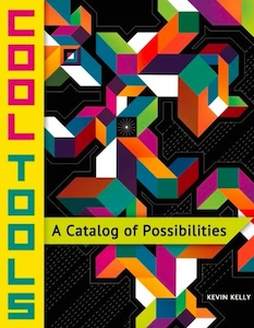 Cool Tools by Kevin Kelly