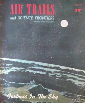 The May 1947 issue of Air Trails and Science Frontiers